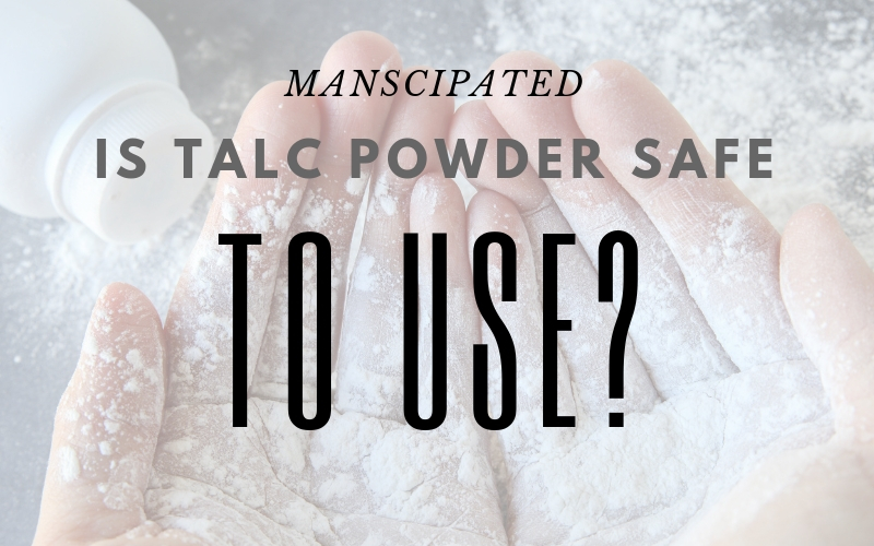 Is Talc Safe To Use Manscipated