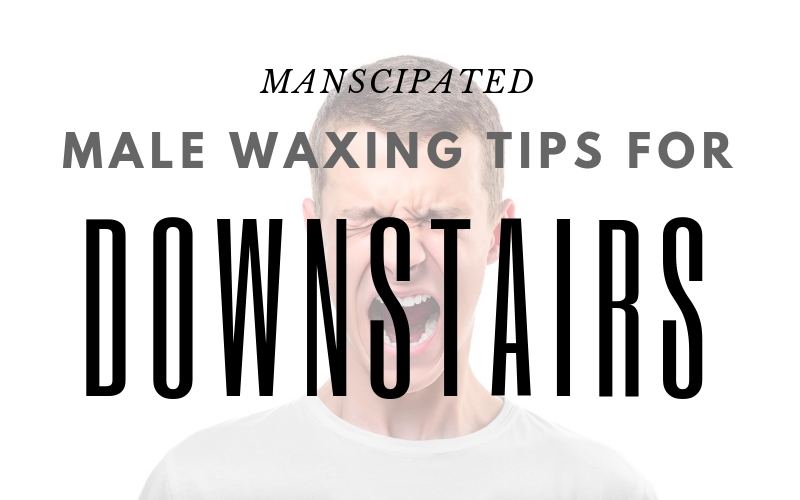 Male Waxing Tips for Downstairs main picture