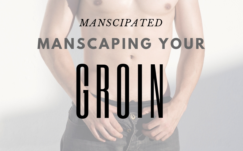 Manscaping Your Groin main picture